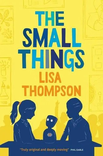 The Small Things by Lisa Thompson ill. Hannah Coulson