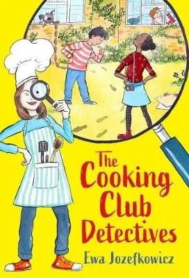 The Cooking Club Detectives by Ewa Jozefkowicz