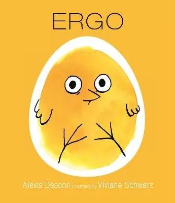Ergo by Alexis Deacon and Viviane Schwarz