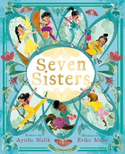 Seven Sisters by Ayisha Malik ill. Erika Meza
