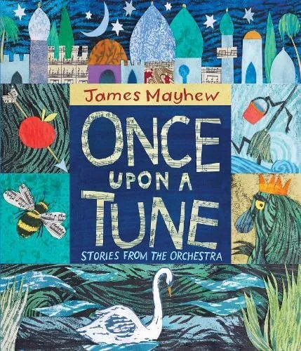 Once Upon a Tune: Stories from the Orchestra by James Mayhew