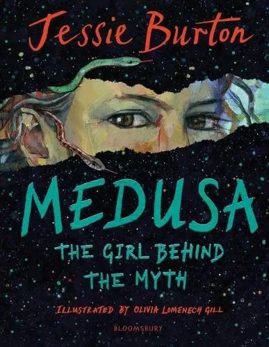 Medusa, The Girl Behind The Myth by Jessie Burton ill. Olivia Lomenech Gill