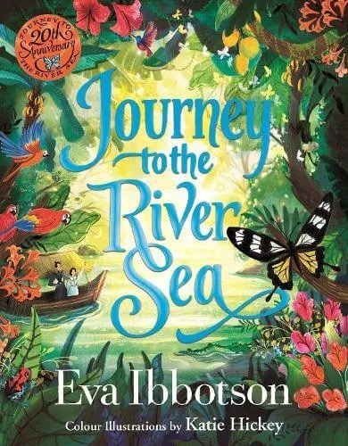 Journey To The River Sea by Eva Ibbotson (20th Anniversary edition)