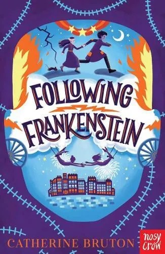 Following Frankenstein by Catherine Bruton