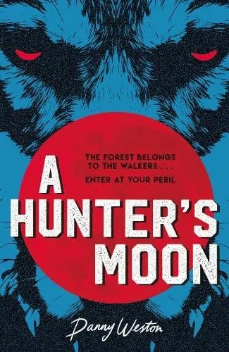 A Hunter's Moon by Danny Weston