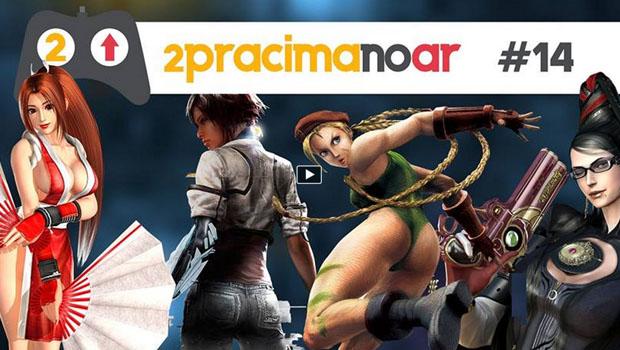Top 8 Mulheres nos games – Dois pra Cima no ar 14