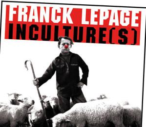 SAISON - Inculture(s) : Une autre histoire de la culture « L'EDUCATION POPULAIRE, MONSIEUR, ILS N'EN ONT PAS VOULU ! » - Franck Lepage