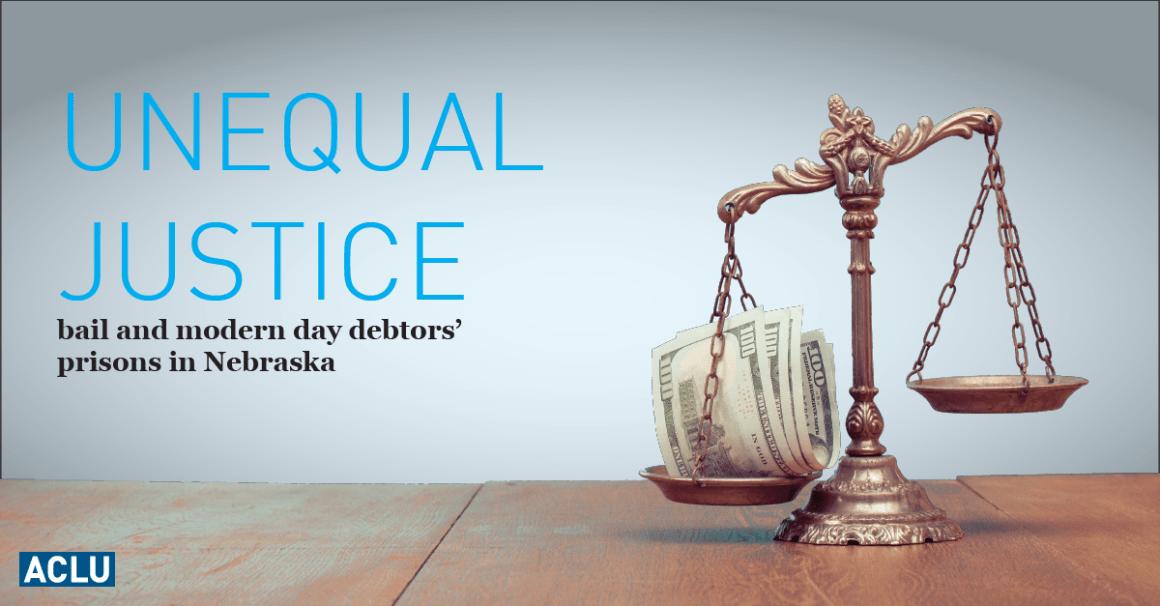 Unequal Justice  ACLU of Nebraska