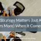 Why Strategy Matters (but Action Matters More) When It Comes to PR