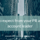 What to expect from your PR agency's account leader