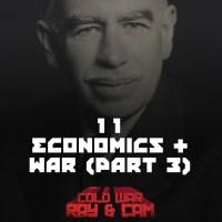 #11 - Economics & War Pt 3