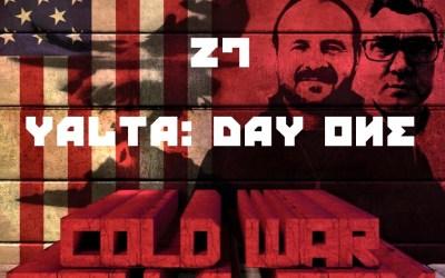 #27 – Yalta: Day One