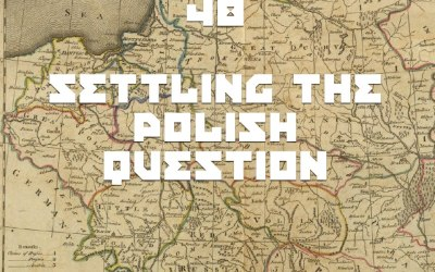 #48 – Settling The Polish Question