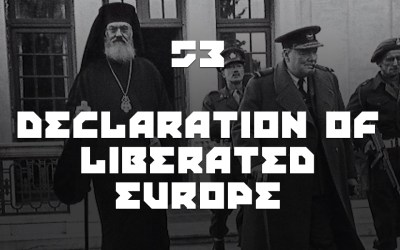 #53 – Declaration of Liberated Europe