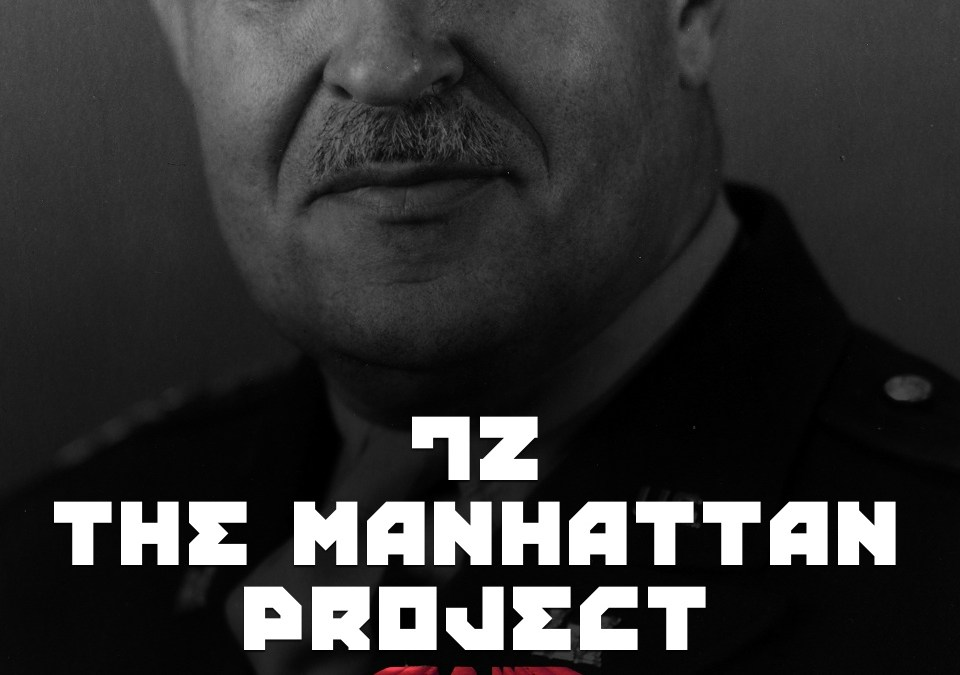 #72 – The Manhattan Project
