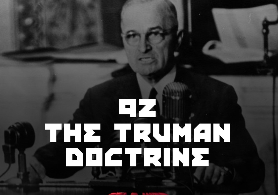 #92 – The Truman Doctrine