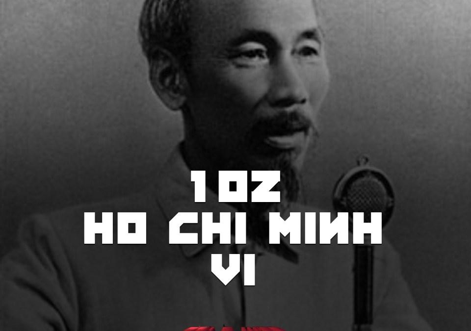 #102 – Ho Chi Minh VI