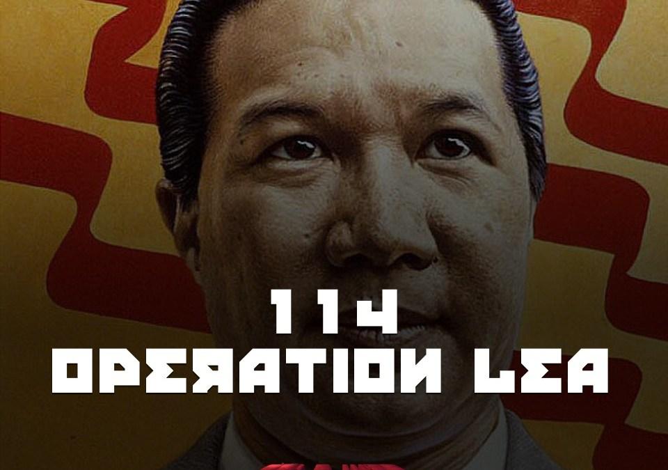#114 Operation Lea