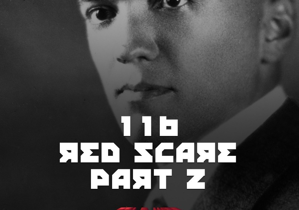 #116 – Red Scare Part 2