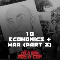 #10 - Economics & War Pt 2