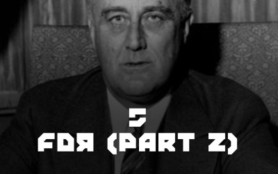 #5 – FDR Part Two