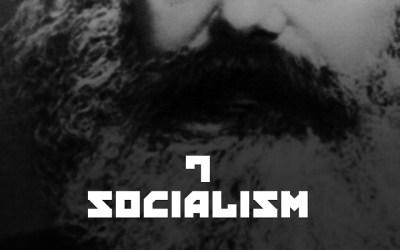 #7 – Socialism