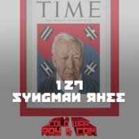 #127 - Syngman Rhee