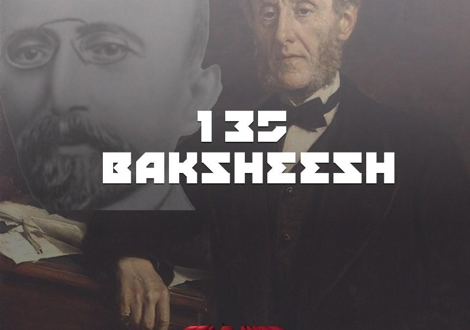 #135 – Baksheesh