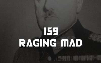 #159 – Raging Mad