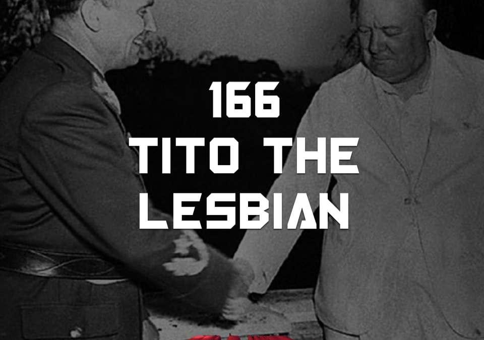 #166 TITO THE LESBIAN