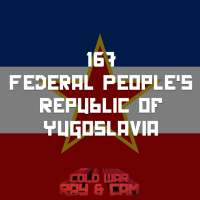 #167 - The Federal People's Republic of Yugoslavia