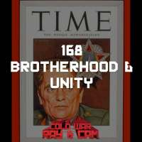 #168 - Brotherhood & Unity