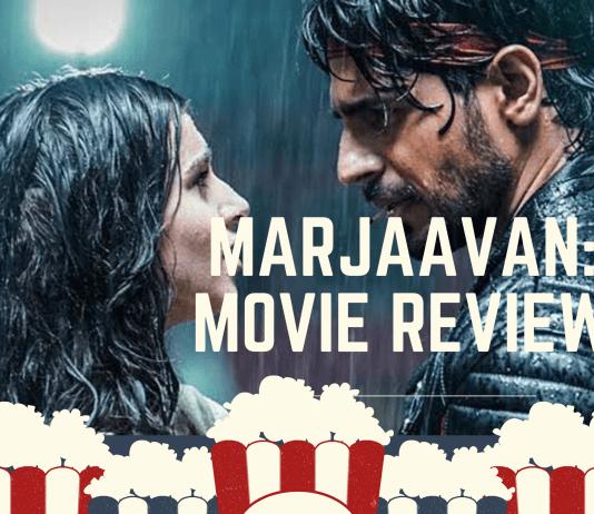 marjaavaan movie review