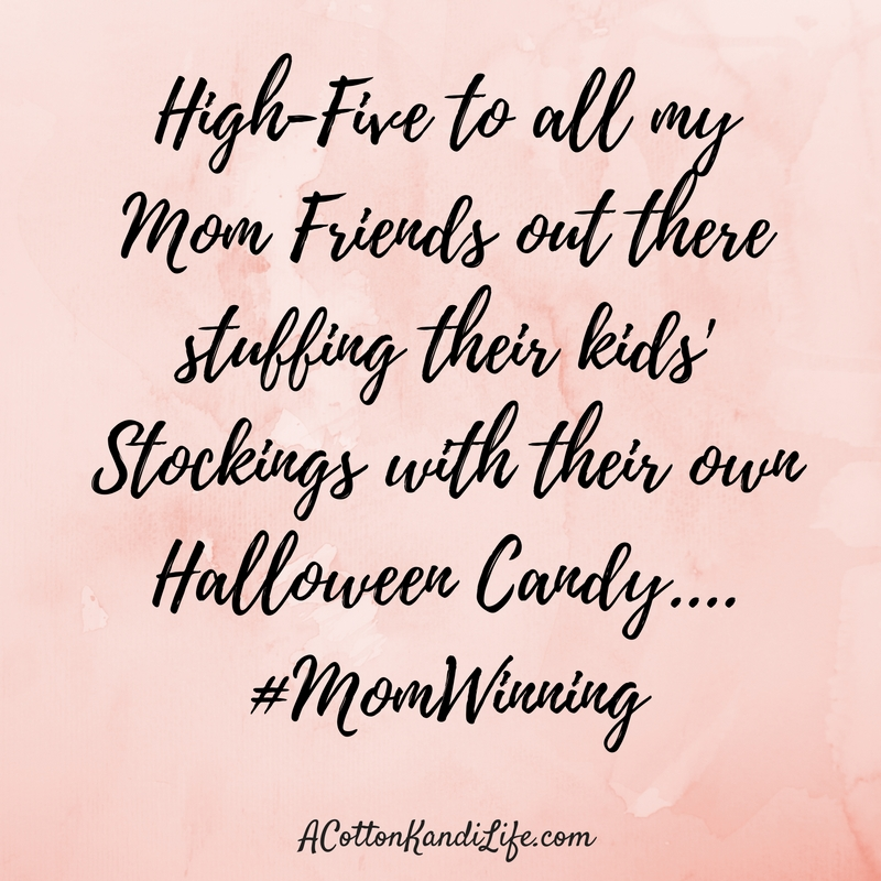 Funny Mom Memes, Christmas Stocking Memes High Five to all my Mom Friends out there stuffing their kids' Stockings with their own Halloween Candy....#MomWinning
