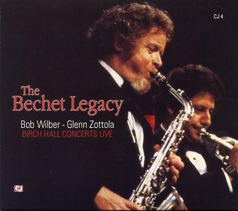 Bob Wilber / Glenn Zottola - The Bechet Legacy: Birch Hall Concerts Live