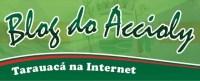 Blog do Accioly, via Acrenoticias.com - Da Amazônia para o Mundo!