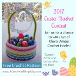 Join A Crocheted Simplicity and the 2017 Easter Basket Contest !