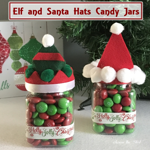 Elf and Santa Hat Candy Jars Across the Blvd