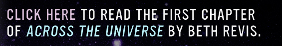 Click here to read the first chapter of Across the Universe.