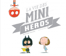 La vie des mini-héros