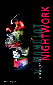 Nightwork de Vincent Mondiot