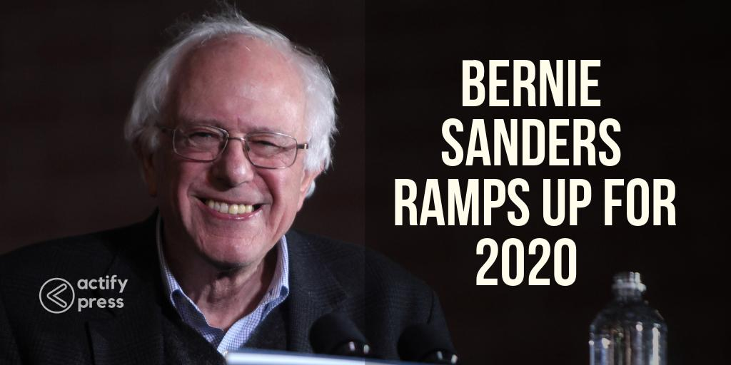 Bernie Sanders Ramps Up for 2020