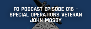 FO Podcast Episode 016 – Special Operations Veteran John Mosby - Forward Observer Magazine 2015-01-29 11-31-20