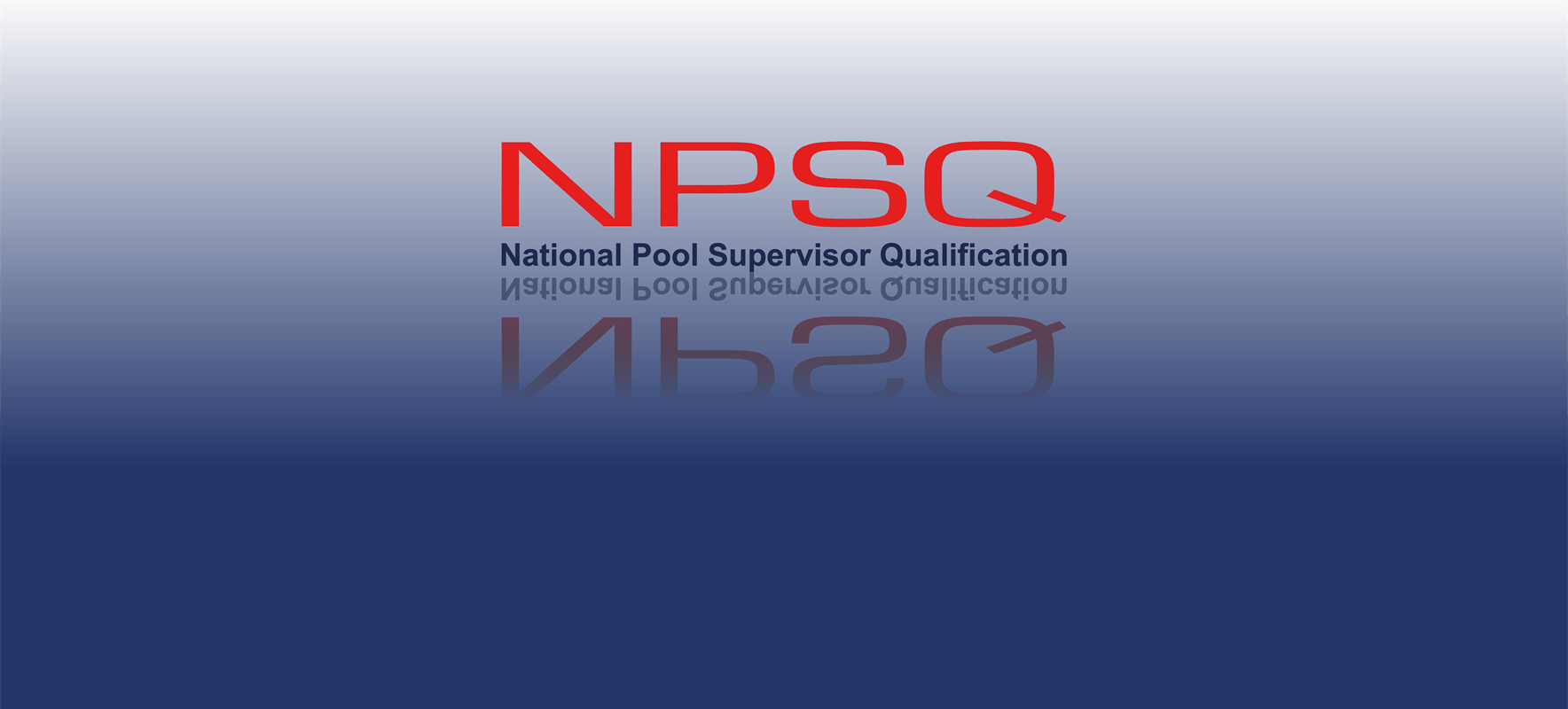 RLSS UK / IQL Level 3 Award in National Pool Supervisor Qualification (NPSQ)