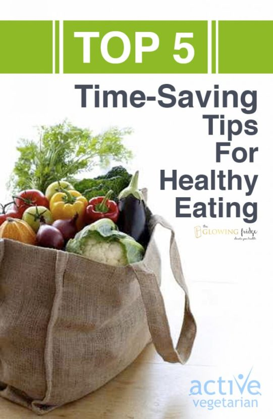 Top 5 Time Saving Tips for Healthy Eating