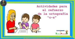 """Actividades para el refuerzo de la ortografía """"C"""" – """"Z"""""""