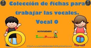 Colección de fichas para trabajar las vocales. Vocal O