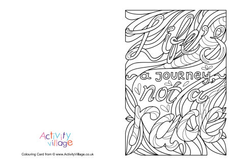Life's a Journey Not a Race Colouring Card