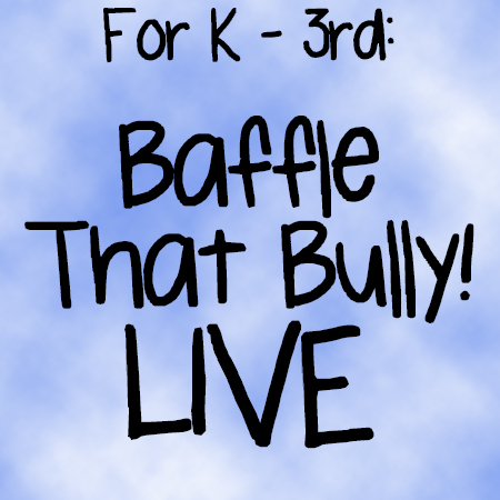 Baffle That Bully Live Anti-Bullying Workshops for K-3rd in San Diego. Performed by Theatre of Peace: Bullying Awareness Acting Troupe, a division of the non-profit Act Like You Matter. Kids helping kids.