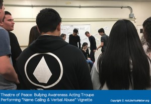 "Photo of Theatre of Peace Bullying Awareness Acting Troupe, a division of CA non-profit Act Like You Matter, performing Name Calling and Verbal Abuse Vignette. Each vignette we perform is from the script ""What If It Was You?"" by Amy Jones Anichini."